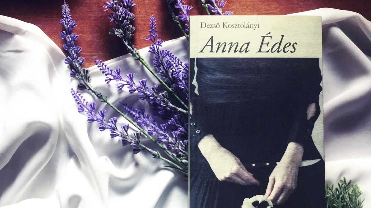 """Anna Édes"" di Dezső  Kosztolányi (Edizioni Anfora)"